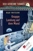 Der geheime Tunnel. Knappe Landung auf dem Mond (eBook, ePUB)