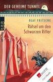 Der geheime Tunnel. Rätsel um den Schwarzen Ritter (eBook, ePUB)