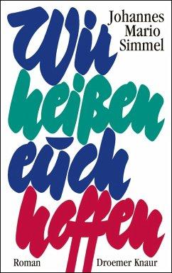 Wir heißen euch hoffen (eBook, ePUB) - Simmel, Johannes Mario