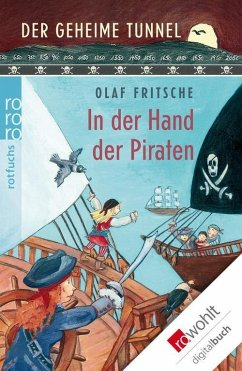 Der geheime Tunnel. In der Hand der Piraten (eBook, ePUB) - Fritsche, Olaf