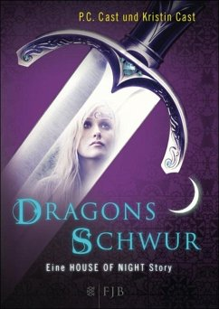 Dragons Schwur / House of Night Story Bd.1 (eBook, ePUB) - Cast, Kristin; Cast, P. C.
