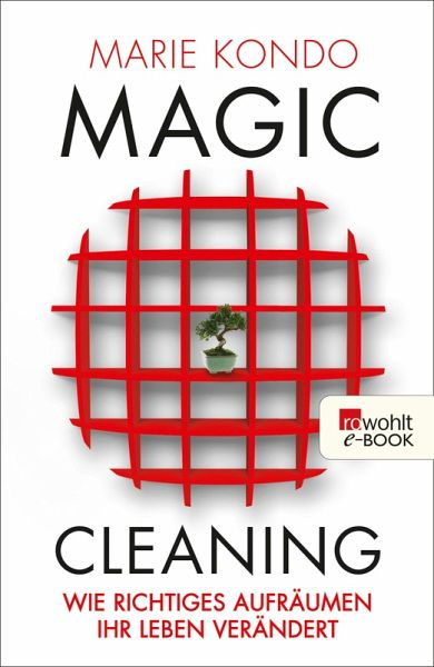 wie richtiges aufr umen ihr leben ver ndert magic cleaning bd 1 ebook epub von marie kondo. Black Bedroom Furniture Sets. Home Design Ideas