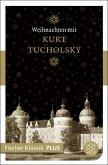 Weihnachten mit Kurt Tucholsky (eBook, ePUB)