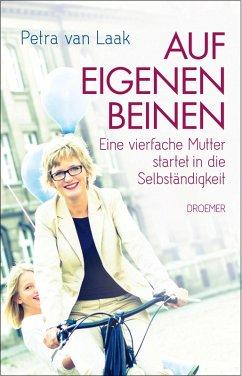 Auf eigenen Beinen (eBook, ePUB) - Laak, Petra van