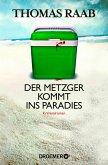 Der Metzger kommt ins Paradies / Willibald Adrian Metzger Bd.6 (eBook, ePUB)