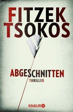 Abgeschnitten (eBook, ePUB) - Tsokos, Michael; Fitzek, Sebastian