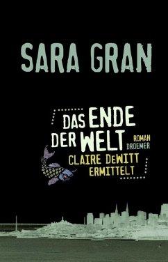 Das Ende der Welt / Claire DeWitt Bd.2 (eBook, ePUB) - Gran, Sara