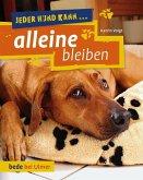 Jeder Hund kann alleine bleiben (eBook, PDF)