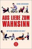 Aus Liebe zum Wahnsinn (eBook, ePUB)