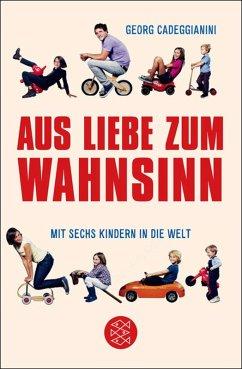 Aus Liebe zum Wahnsinn (eBook, ePUB) - Cadeggianini, Georg