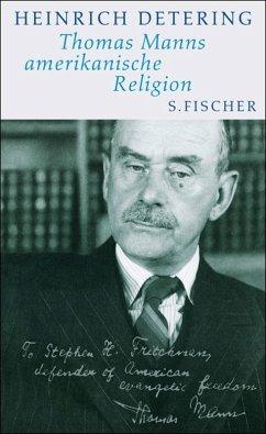 Thomas Manns amerikanische Religion (eBook, ePUB) - Detering, Heinrich
