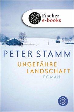 Ungefähre Landschaft (eBook, ePUB) - Stamm, Peter