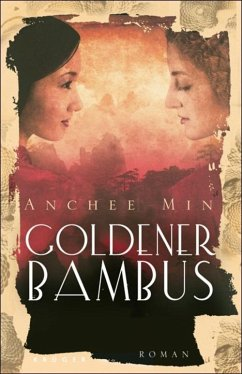 Goldener Bambus (eBook, ePUB) - Min, Anchee