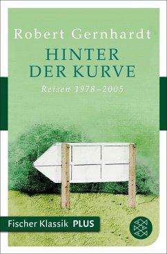 Hinter der Kurve (eBook, ePUB) - Gernhardt, Robert