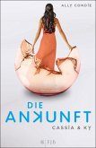 Die Ankunft / Cassia & Ky Bd.3 (eBook, ePUB)