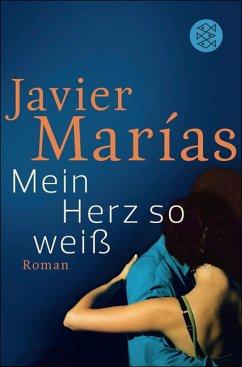 Mein Herz so weiß (eBook, ePUB) - Marías, Javier