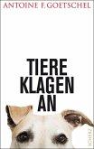 Tiere klagen an (eBook, ePUB)