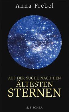 Auf der Suche nach den ältesten Sternen (eBook, ePUB) - Frebel, Anna
