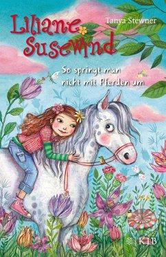 So springt man nicht mit Pferden um / Liliane Susewind Bd.5 (eBook, ePUB) - Stewner, Tanya
