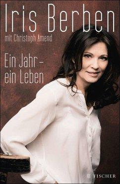 Ein Jahr - ein Leben (eBook, ePUB) - Berben, Iris; Amend, Christoph