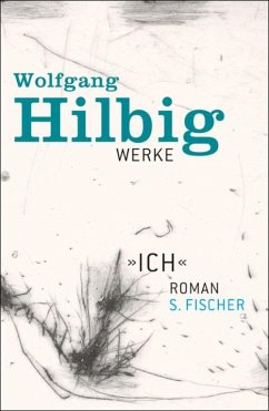 »Ich« / Wolfgang Hilbig Werke Bd.5 (eBook, ePUB) - Hilbig, Wolfgang