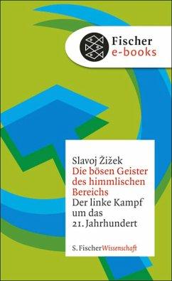 Die bösen Geister des himmlischen Bereichs (eBook, ePUB) - Zizek, Slavoj