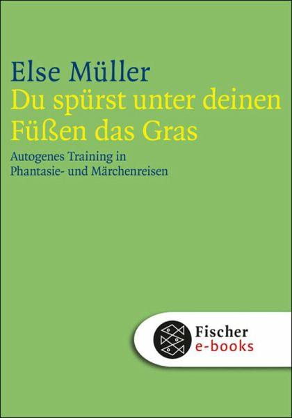 Du spürst unter deinen Füßen das Gras (eBook, ePUB) - Müller, Else