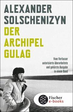 Der Archipel GULAG (eBook, ePUB) - Solschenizyn, Alexander