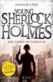 Das Leben ist tödlich / Young Sherlock Holmes Bd.2 (eBook, ePUB)