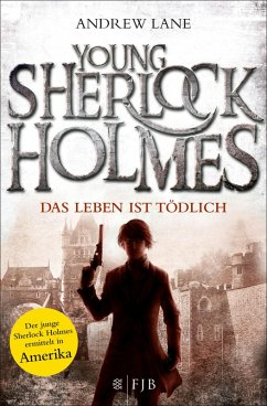 Das Leben ist tödlich / Young Sherlock Holmes Bd.2 (eBook, ePUB) - Lane, Andrew