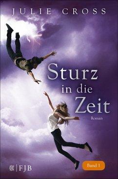 Sturz in die Zeit / Zeitreise Trilogie Bd.1 (eBook, ePUB) - Cross, Julie