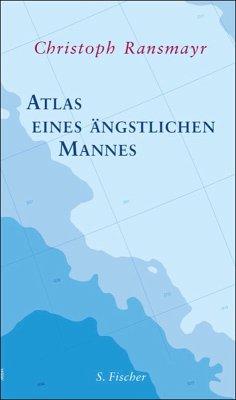 Atlas eines ängstlichen Mannes (eBook, ePUB) - Ransmayr, Christoph