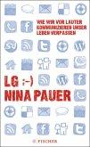 LG;-) Wie wir vor lauter Kommunizieren unser Leben verpassen (eBook, ePUB)