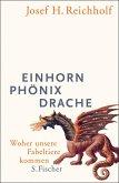 Einhorn, Phönix, Drache (eBook, ePUB)