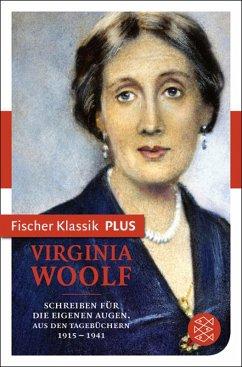 Schreiben für die eigenen Augen (eBook, ePUB) - Woolf, Virginia