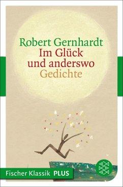 Im Glück und anderswo (eBook, ePUB) - Gernhardt, Robert