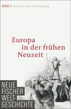 Europa in der frühen Neuzeit / Neue Fischer Weltgeschichte Bd.5 (eBook, ePUB) - Friedeburg, Robert von