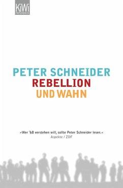 Rebellion und Wahn (eBook, ePUB) - Schneider, Peter
