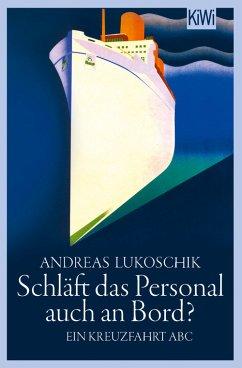 Schläft das Personal auch an Bord? (eBook, ePUB) - Lukoschik, Andreas