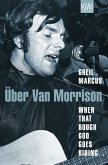 When That Rough God Goes Riding. Über Van Morrison (eBook, ePUB)