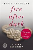 Tiefes Begehren / Fire after dark Bd.2 (eBook, ePUB)