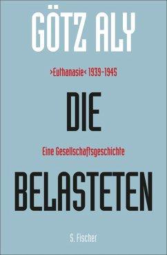 Die Belasteten (eBook, ePUB) - Aly, Götz