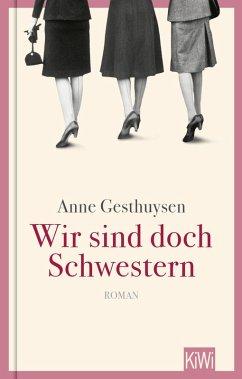 Wir sind doch Schwestern (eBook, ePUB) - Gesthuysen, Anne