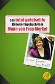 Das total gefälschte Geheim-Tagebuch vom Mann von Frau Merkel (eBook, ePUB)