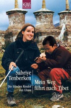 Mein Weg führt nach Tibet (eBook, ePUB) - Tenberken, Sabriye