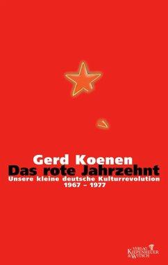 Das rote Jahrzehnt (eBook, ePUB) - Koenen, Gerd