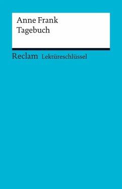 Lektüreschlüssel. Anne Frank: Tagebuch (eBook, PDF) - Medenwald, Nikola; Feuchert, Sascha