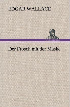 Der Frosch mit der Maske von Edgar Wallace  Buch  buecher.de