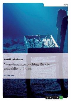 Vernehmungscoaching für die anwaltliche Praxis - Jakobson, Bertil