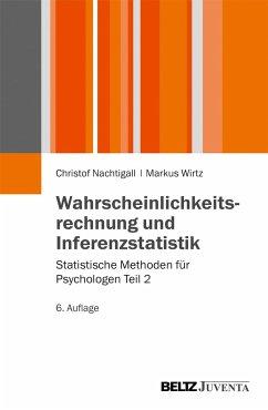Wahrscheinlichkeitsrechnung und Inferenzstatistik - Nachtigall, Christof; Wirtz, Markus